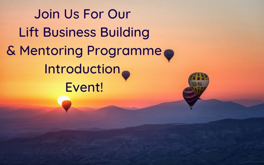 Join us for our LIFT Business Building & Mentoring Event