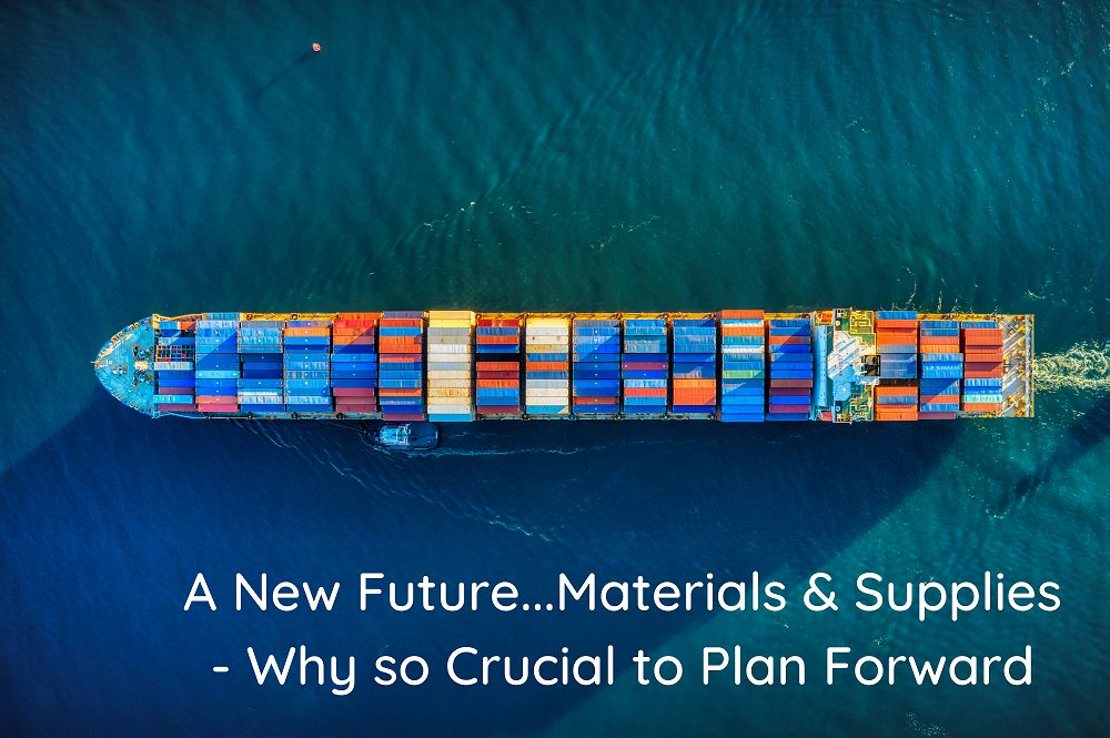 A New Future…Materials & Supplies – Why It's So Crucial To Plan Forward